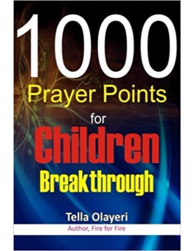 1000 Prayer Points for Children Breakthrough--by Tella Olayeri