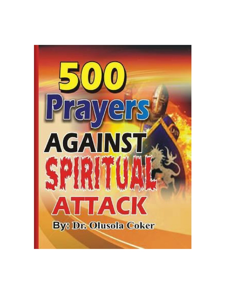 500 Prayers against Spiritual Attack--by Dr  Olusola Coker
