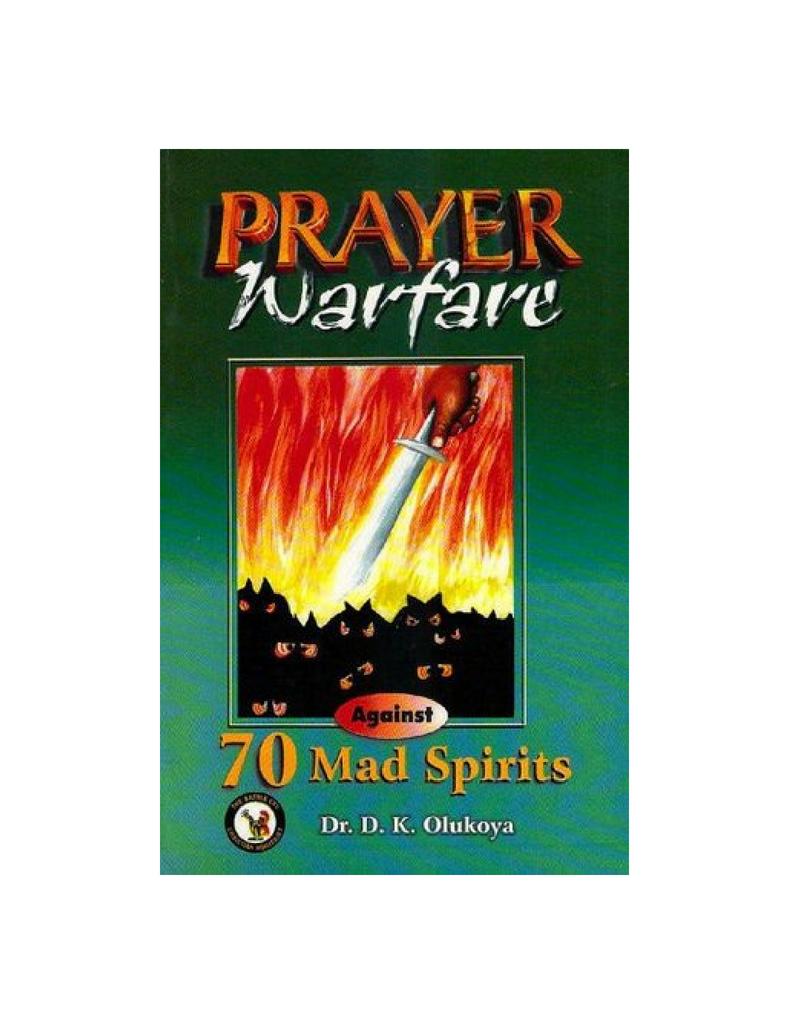 Prayer Warfare Against 70 Mad Spirits--by Dr D K  Olukoya