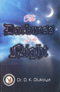 The Darkness of the Night--by Dr  D K  Olukoya